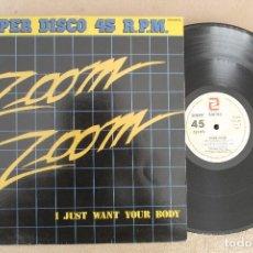 Discos de vinilo: ZOOM ZOOM I JUST WANT YOUR BODY MAXI SINGLE VINILO 1984. Lote 68608201