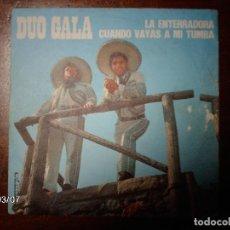 Discos de vinilo: DUO GALA - LA ENTERRADORA + CUANDO VAYAS A MI TUMBA . Lote 68610957