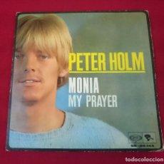 Discos de vinilo: PETER HOLM - MONIA / MY PRAYER. Lote 68673285