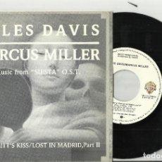 Discos de vinilo: MILES DAVIS Y MARCUS MILLER SINGLE PROMOCIONAL SIESTA/KITT'S KISS/LOST IN MADRID,PART II.ESPAÑA 88. Lote 85891198