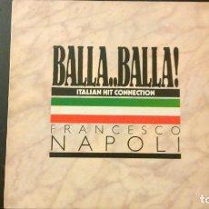 Discos de vinilo: FRANCESCO NAPOLI - BALLA BALLA. Lote 68696969