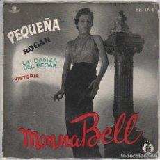 Discos de vinilo: MONNA BELL / PEQUEÑA + 3 (EP 1959). Lote 68742777