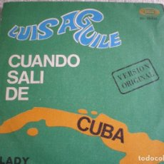 Discos de vinilo: LUIS AGUILÉ. CUANDO SALÍ DE CUBA. LADY. Lote 68757129