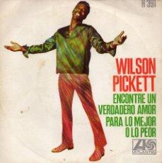 Discos de vinilo: WILSON PICKETT, SG, ENCONTRÉ UN AMOR VERDADERO + 1, AÑO 1968. Lote 68830177