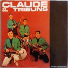 Discos de vinilo: CLAUDE ET SES TRIBUNS. LP ESPAÑA COCODRILO RECORDS. Lote 68856833