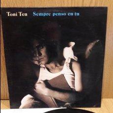 Discos de vinilo: TONI TEN. SEMPRE PENSO EN TU. LP / PICAP - 1991 / MBC. ***/***. Lote 68859629