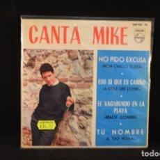 Discos de vinilo: MIKE RIOS - CANTA MIKE - NO PIDO EXCUSA +3 - EP. Lote 126897204