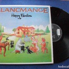 Discos de vinilo: BLANCMANGE HAPPY FAMILIES LP SPAIN 1982 PDELUXE. Lote 68867153