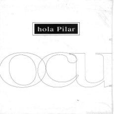 Discos de vinilo: OCULTS, SG, HOLA PILAR, AÑO 1993. Lote 68910413