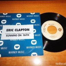 Discos de vinilo: ERIC CLAPTON RUNNING ON FAITH SINGLE VINILO PROMO ESPAÑOL 1993 MISMO TEMA EN LAS DOS CARAS MUY RARO. Lote 68931649