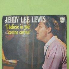 Discos de vinilo: JERRY LEE LEWIS - I BELIEVE IN YOU / CORINE CORINE SINGLE ED. FRANCESA. Lote 68963849
