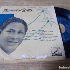 Discos de vinilo: EDUARDO BRITO. TE QUIERO, DIJISTE, LAMENTO GITANO, AQUELLOS OJOS VERDES, CAPULLITO DE ALELI.. Lote 68964573