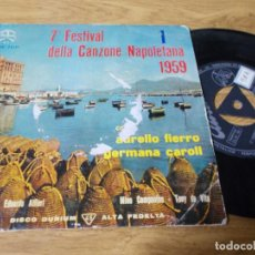 Discos de vinilo: 7º FESTIVAL DE LA CANCION NAPOLETANA, AURELIO FIERRO, GERMANA CAROLI.. Lote 68964849