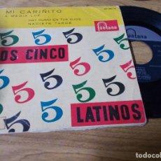 Discos de vinilo: LOS CINCO LATINOS. MI CARIÑITO.. Lote 68973129