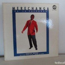 Discos de vinilo: MERECHANGA PA LA PACHANGA. JOSEITO MATEO CON LA SUPER ORQUESTA SAN JOSE. Lote 69008257
