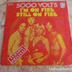 Discos de vinilo: 5000 VOLTS – I'M ON FIRE / STILL ON FIRE - SINGLE 1975. Lote 69020093
