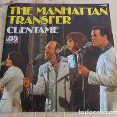 Discos de vinilo: THE MANHATTAN TRANSFER – CUÉNTAME - SINGLE. Lote 69020417