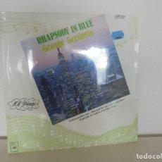 Discos de vinilo: RHAPSODY IN BLUE. GEORGE GERSHWIN. EDICIONES MUSICALES HORUS 1987. VER FOTOGRAFIAS ADJUNTAS. Lote 69071593