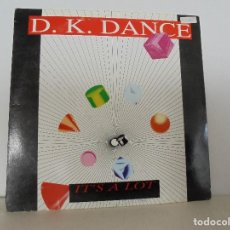 Discos de vinilo: D. K. DANCE. IT´S A LOT. VER FOTOGRAFIAS ADJUNTAS. Lote 69074417