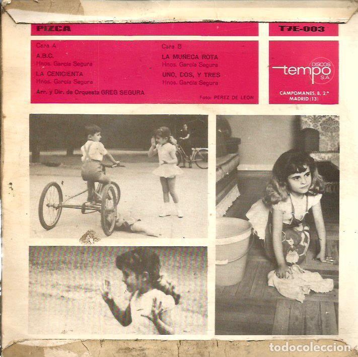 Discos de vinilo: EP PIZCA (ABC + LA CENICIENTA + LA MUÑECA ROTA + UNO DOS TRES) GREG SEGURA & HERMANOS GARCIA SEGURA - Foto 2 - 69103477