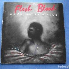 Discos de vinilo: DEAD, WHITE & BLUE FLESH + BLOOD LP GERMANY 1988 PDELUXE. Lote 69114209