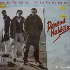 Discos de vinilo: BAÑOS TURCOS. DANZAD MALDITOS. HORUS 80.011 LP 1991 SPAIN. Lote 69197477
