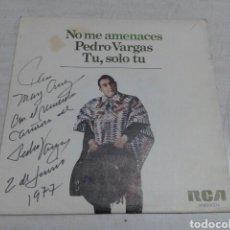 Discos de vinilo: DISCO SINGLE PEDRO VARGAS AUTOGRAFIADO. Lote 69270422