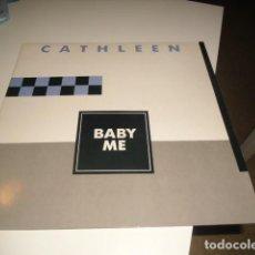 Discos de vinilo: TRAST DISCO GRANDE 12 PULGADAS CATHLEEN BABY ME . Lote 69431973
