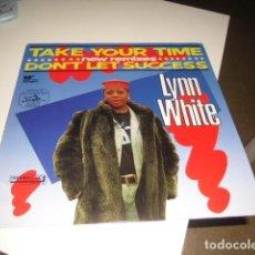 Discos de vinilo: TRAST DISCO GRANDE 12 PULGADAS LYNN WHITE TAKE YOUR TIME . Lote 69432033
