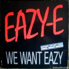 Disques de vinyle: EAZY-E – WE WANT EAZY (REMIX) 4 TEMAS 1989 GANGSTA HIP HOP DR. DRE N.W.A.. Lote 69473821