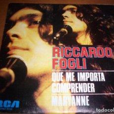 Discos de vinilo: SINGLE DE RICARDO FOGLI, QUE ME IMPORTA COMPRENDER. EDICION RCA DE 1976. COMO NUEVO.. Lote 69509833