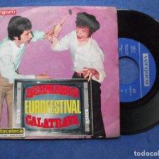 Discos de vinilo: HERMANOS CALATRAVA,EUROFESTIVAL 69 DEL 69 SINGLE VERGARA. Lote 69555653