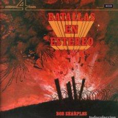 Discos de vinilo: BOB SHARPLES. BATALLAS EN ESTEREO. ESTEREO 4 FASES. LP DECCA DE 1973 RF-1688 , PERFECTO ESTADO. Lote 69586713