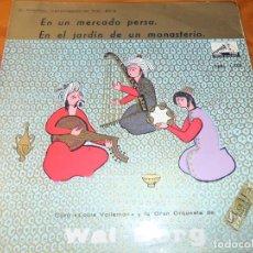 Discos de vinilo: WAL-BERG Y SU GRAN ORQUESTA LOUIS VOLLEMAN- EN UN MERCADO PERSA/ EN EL JARDIN DE UN MONASTERIO- 1958. Lote 69614661