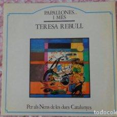 Discos de vinilo: PAPALLONES I MÉS... - TERESA REBULL - PER ALS NENS DE LES DUES CATALUNY LA GRANOTA 1982 - COMO NUEVO. Lote 69620049