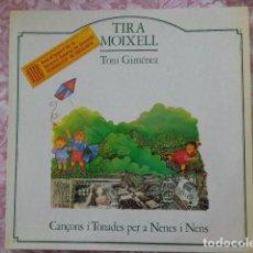 Discos de vinilo: TIRA MOIXELL - TONI GIMÉNEZ - CANÇONS I TONADES PER A NENS I NENES - LA GRANOTA 1982 - COMO NUEVO. Lote 69621341