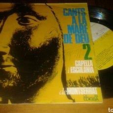 Discos de vinilo: CANTS A LA MARE DE DEU 2 .CAPELLA I ESCOLANIA DE MONTSERRAT:AVE VERGE INMACULADA...+3 (VER FOTO)7