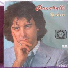 Discos de vinilo: LP - BACCHELLI - Y SOLO TU (SPAIN, BELTER 1981). Lote 69696549