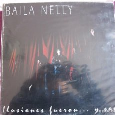 Discos de vinilo: LP - BAILA NELLY - ILUSIONES FUERON Y SON (SPAIN, DISCOS OIHUKA 1992). Lote 69696669