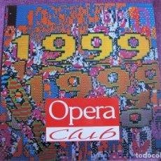 Discos de vinilo: LP - OPERA CLUB - 1999 (SPAIN, POPE RECORDS 1992). Lote 69704113