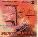Discos de vinilo: PEDRO VARGAS EP - CABELLERA BLANCA + DE UN MUNDO RARO + 2. Lote 69714221