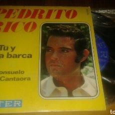 Discos de vinilo: PEDRITO RICO : TU Y LA BARCA / CONSUELO LA CANTAORA ( SG.1969. 7