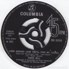 Discos de vinilo: VINCE HILL - LOOK AROUND (AND YOU'LL FIND ME THERE) (FROM 'LOVE STORY') . SINGLE . 1971 COLUMBIA UK. Lote 36875248