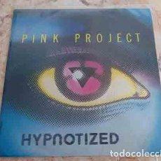 Discos de vinilo: PINK PROJECT – HYPNOTIZED - SINGLE PROMO. Lote 69771057