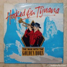 Discos de vinilo: MAXI SINGLE THE MAN WITH THE GOLDEN HORN - HOOKED ON TIJUANA - ARIOLA 1983.. Lote 69873545