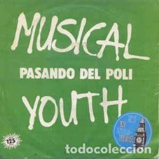 Discos de vinilo: MUSICAL YOUTH - PASANDO DEL POLI. Lote 69984237