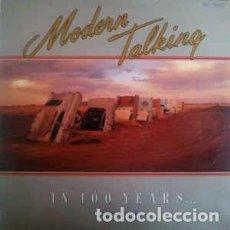 Discos de vinilo: MODERN TALKING - IN 100 YEARS. Lote 69986685