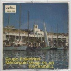 Dischi in vinile: GRUPO FOLKLÓRICO MENORQUIN. Mª PILAR ESCANDELL. ALHAMBRA 1965. EP. Lote 69987725