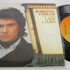 Discos de vinilo: ROBERTO CARLOS - CANTA EN ESPAÑOL - LADY LAURA + INTENTA OLVIDAR - SINGLE CBS 1979 SPAIN. Lote 69992829