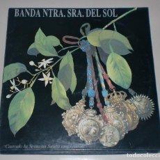Discos de vinilo: LP. BANDA NTRA. SRA. DEL SOL. CUANDO LA SEMANA SANTA EMPIEZA... 1990. Lote 70079829